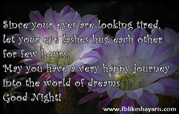 Since your eyes are looking tired - Good Night Quotes
