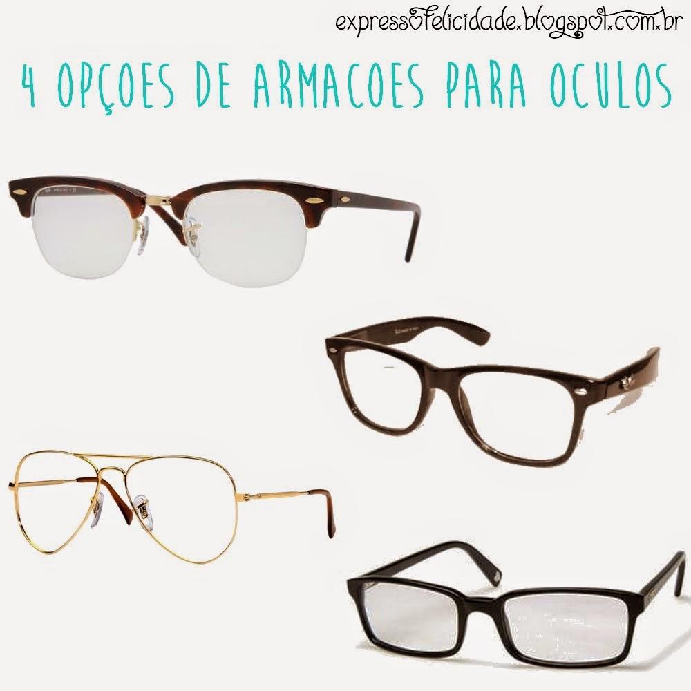 Expresso Felicidade   Por  Loôh Martins  Eu quero  Armações de oculos d2f3a5f695