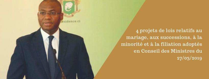 4 projets de lois relatifs au mariage, aux successions, à la minorité et à la filiation adoptés en Conseil des Ministres du 27/03/2019