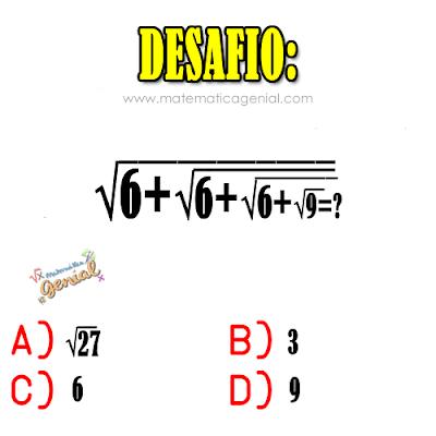 Desafio - Quanto é √(6+√(6+√(6+√9)))?