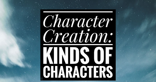Character Creation: Kinds of Characters