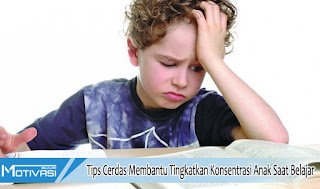 Tips Cerdas Membantu Tingkatkan Konsentrasi Anak Saat Belajar