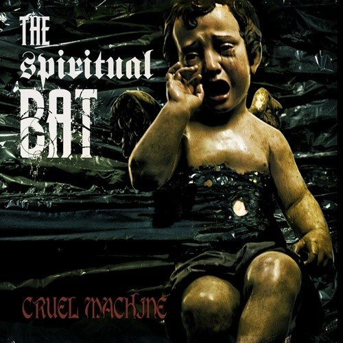 Image for The Spiritual Bat - Cruel Machine 2011 (Free Album Review Download)