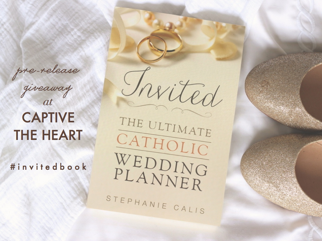 Captive the Heart: A Sprightly Wedding Blog For the Catholic Bride ...