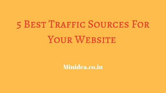 5 Best Traffic Sources For Your Website - Boost Your Ranking