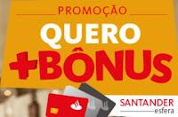 Promoção Quero Mais Bônus Santander Esfera