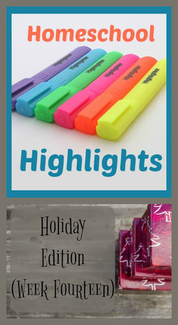 Homeschool Highlights - Holiday Edition (Week Fourteen) on Homeschool Coffee Break @ kympossibleblog.blogspot.com