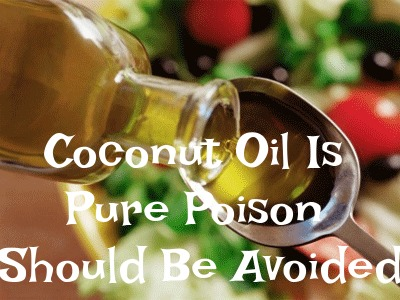 Coconut Oil Is Pure Poison Should Be Avoided