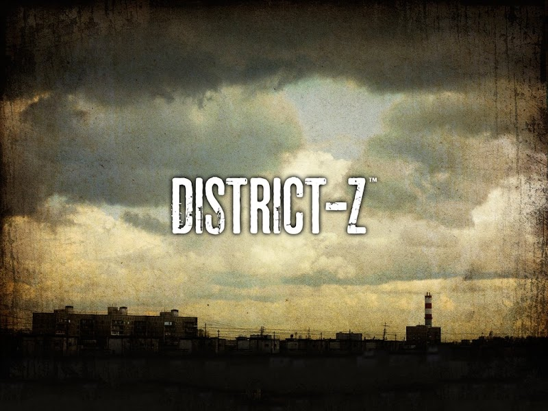 District-Z The Zombies Are Coming!