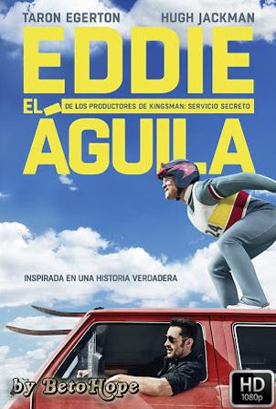 Eddie El Aguila [2016] [Latino-Ingles] HD 1080P [Google Drive] GloboTV