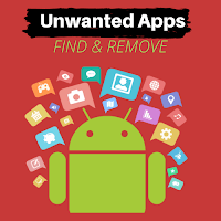 how to find and remove unwanted apps on android
