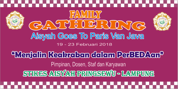 Family Gathering Part 2 STIKes Aisyah Pringsewu Goes To Paris Van Java Tahun 2018