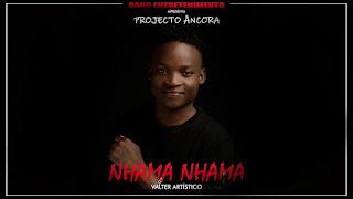 Valter Artístico - Nhama Nhama