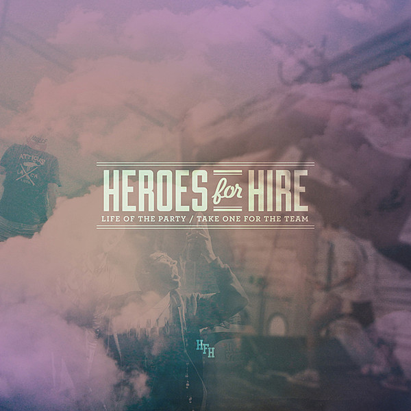 Heroes For Hire Life Of The Party Take One For The