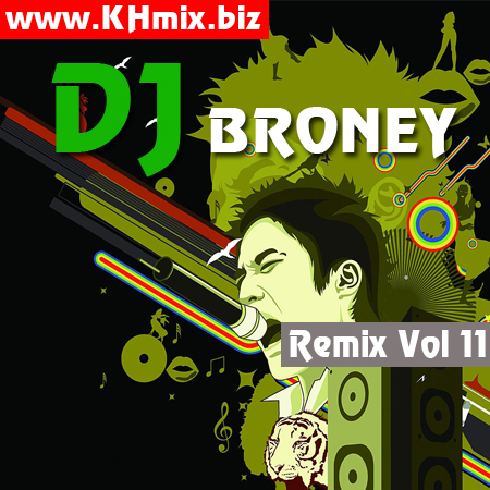 DJ BRONEY Remix Vol 11 | Song Remix 2017