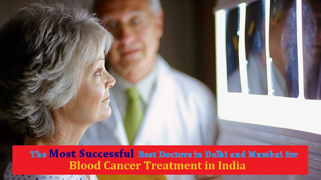 Top 10 Best Doctors for Blood Cancer Treatment in India