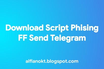 Download Script Phising FF Send Telegram