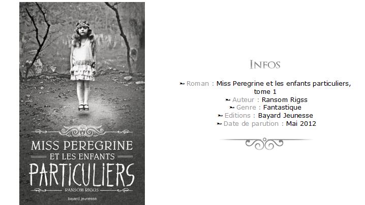 Miss Peregrine et les enfants particuliers,tome 1  de Ransom Riggs - Avis Lecture - Chronique - Infos