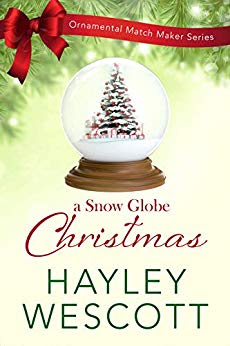 A Snow Globe Christmas by Hayley Wescott