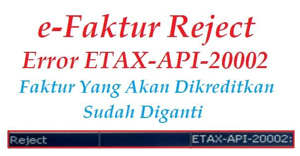 Upload Pajak Masukan Reject Error ETAX-API-20002