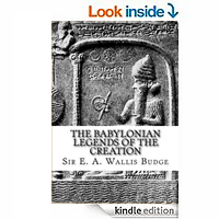 The Babylonian Legends of the Creation by Sir E. A. Wallis Budge