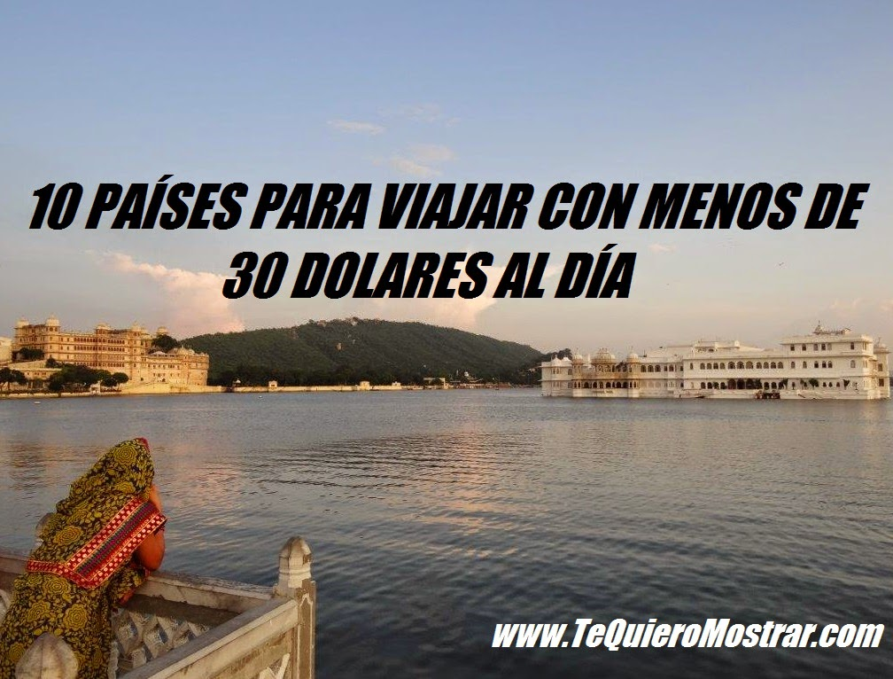 8 Increíbles Destinos En México Para Viajar Con Amigos: 10 Países Para Viajar Con Menos De 30 Dólares Al Día