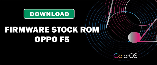 Download Firmware Stock ROM Oppo F5