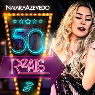 50 Reais – Naiara Azevedo part. Maiara e Maraisa