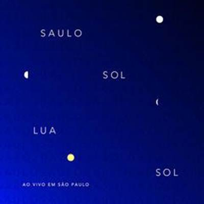 Saulo - Sol Lua Sol, ao Vivo em São Paulo
