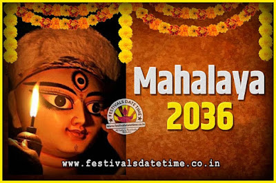 2036 Mahalaya Puja Date and Time Kolkata, 2036 Mahalaya Calendar