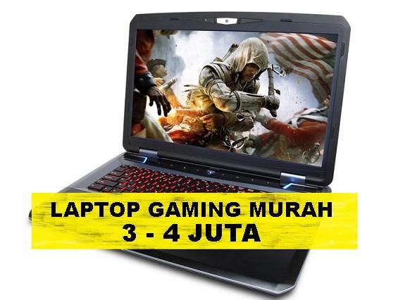 Daftar Laptop Gaming Harga 3 4 Jutaan Terbaru Januari 2019