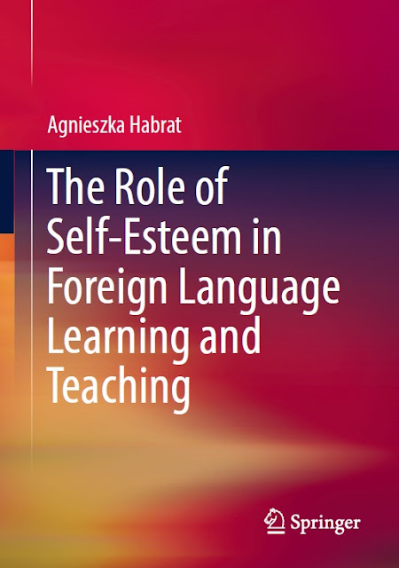 The Role of Self-Esteem in Foreign Language Learning and Teaching (March 2018)
