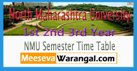 North Maharashtra University 1st 2nd 3rd Year 1st 3rd 5th Semester Exam Time Table 2017