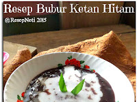 Resep Bubur Ketan Hitam ( Black Glutinous Rice Porridge Recipe )