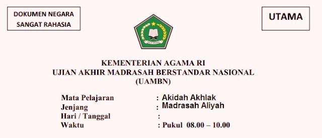 Sebagai persiapan menghadapi pelaksanaan UAMBN Madrasah Aliyah  LATIHAN SOAL UAMBN AKIDAH AKHLAK MA TAHUN 2018/2019 YANG BERSUMBER DARI SOAL UAMBN 2017, 2016 DAN 2015