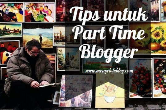 Tips part time blogger