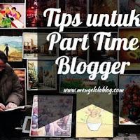 Tips menjadi part time blogger ala mengelola blog