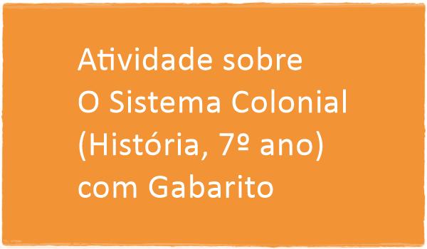 atividade-sobre-o-sistema-colonial-historia-7-ano-com-gabarito