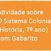 Atividade sobre O Sistema Colonial (História, 7º ano) com Gabarito