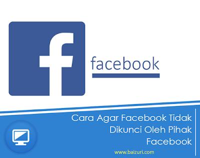 Cara Agar Tidak Dikunci Oleh Facebook