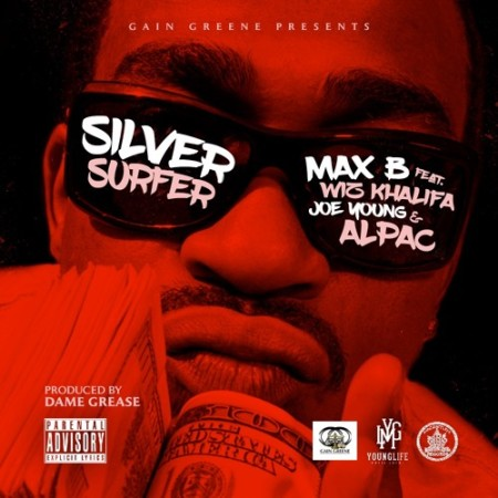 Max B ft. Wiz Khalifa, Alpac & Joe Young – Silver Surfer