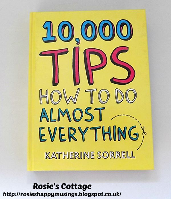 10 000 tips how to do almost everything