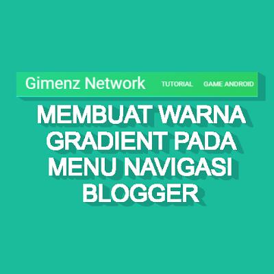 Cara Membuat Warna Gradient Pada Menu Navigasi Blog