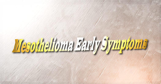 Mesothelioma Early Symptoms