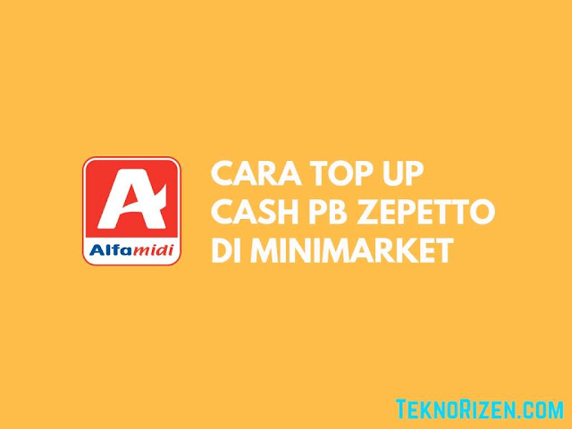 Cara Top Up Cash PB Zepetto Lewat Indomaret, Alfamart, OVO