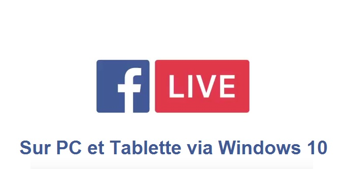 Facebook Live pour Windows 10 permet de faire de la vidéo en direct via PC