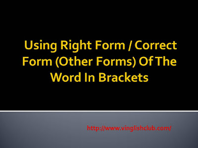 Using-Correct-Form-Of-The-Word-In-Brackets