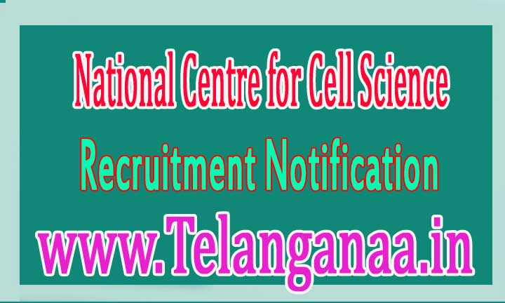 NCCS (National Centre for Cell Science) Recruitment Notification 2016