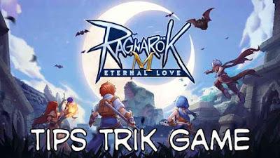 Tips dan Trik Game Ragnarok M: Eternal Love