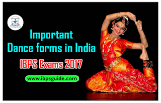 Important Static GK Awareness for IBPS Exams 2017 (Day-12) – Important Dance forms in India